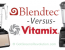 Vitamix vs Blendtec – the Ultimate Comparison