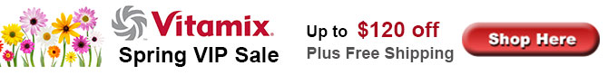 Vitamix Exclusive Promo Deal