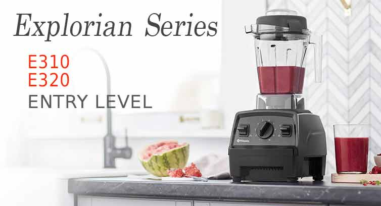 Vitamix Explorian Series
